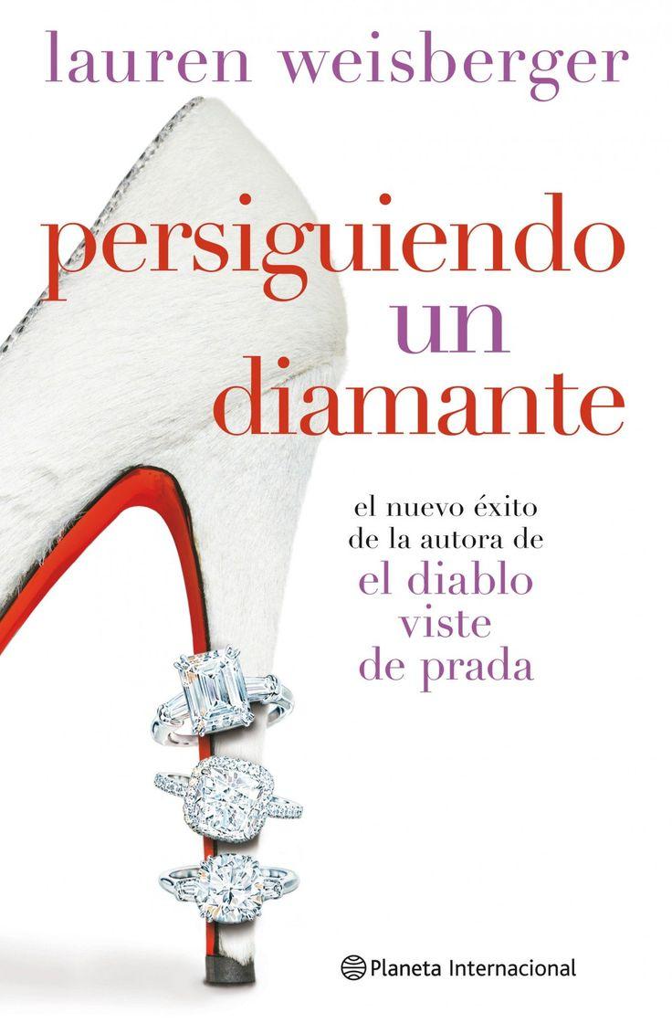Título: Persiguiendo Un Diamante   Autor: Lauren Weisberger
