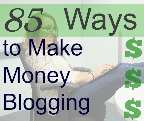 85 Ways to Make Money Blogging