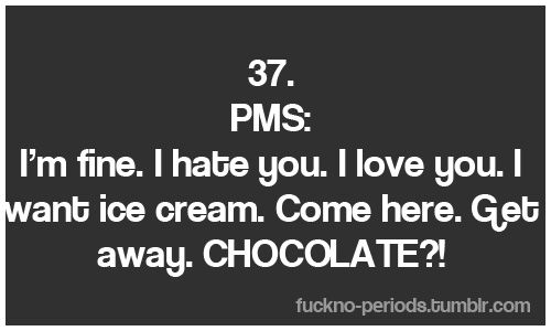 .yep: Laughing, Chocolates Chips, Funny Pms Quotes, Funny Quotes, So True, Truths, Sound Familiar, Things, True Stories