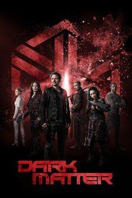 Download Free Dark Matter Full Episode! Click This Link: http://megashare.top/tv/62425/dark-matter.html  Watch Dark Matter full episodes 1080p Video HD The six-person crew of a derelict spaceship awakens from stasis in the farthest reaches of space. Their memories wiped clean, they have no recollection of who they are or how they got on board. The only clue to their identities is a cargo bay full of weaponry and a destination: