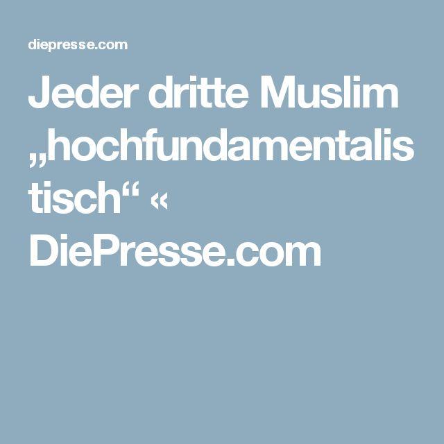 """Jeder dritte Muslim """"hochfundamentalistisch"""" « DiePresse.com"""