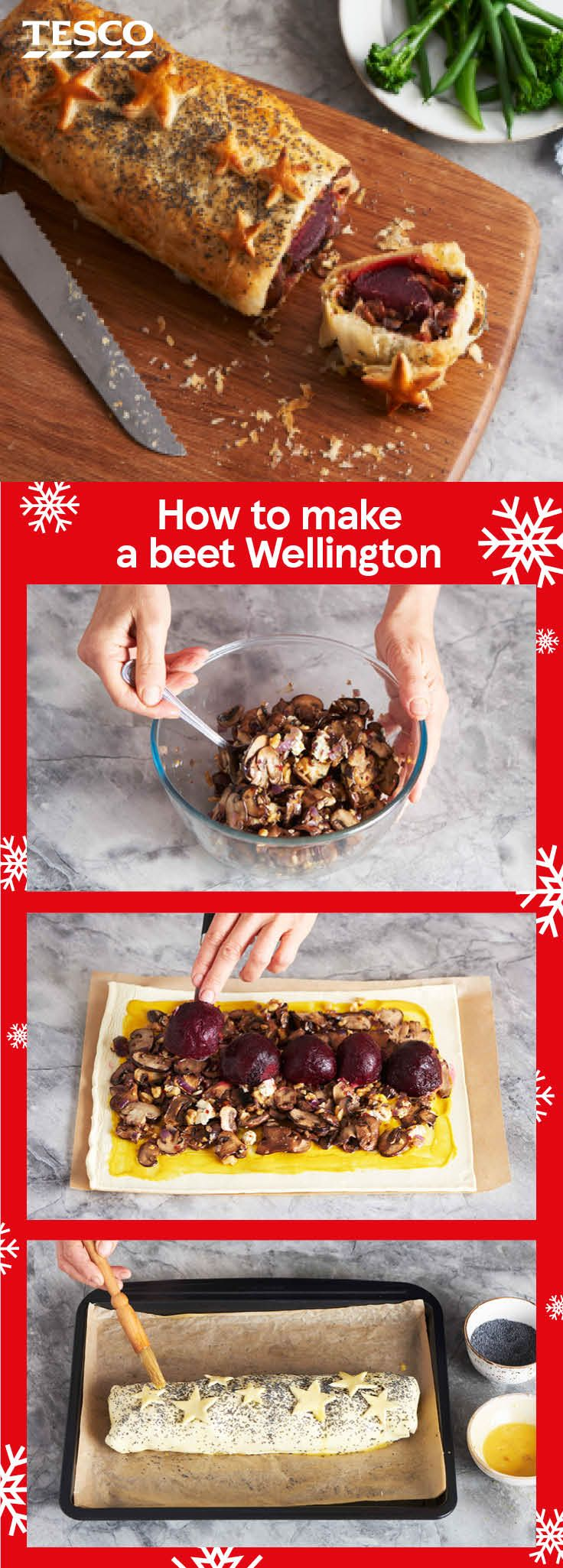 For an impressive veggie main this Christmas, follow our step-by-step guide to making a hearty beetroot Wellington. Like the classic recipe, flaky puff pastry encases a mushroom and blue cheese layer before revealing a vibrant beetroot centre.   Tesco