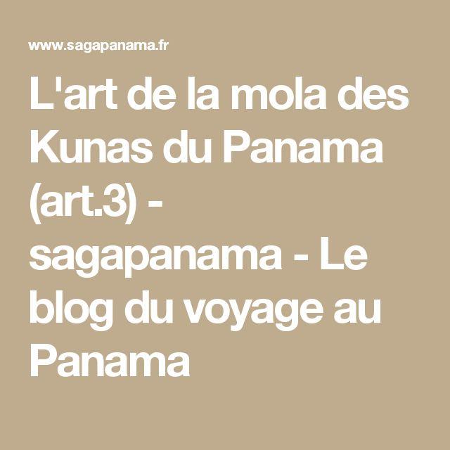 L'art de la mola des Kunas du Panama (art.3) - sagapanama - Le blog du voyage au Panama