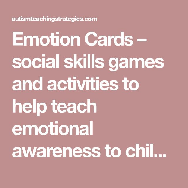 Emotion Cards – social skills games and activities to help teach emotional awareness to children with ASD   AutismTeachingStrategies.com