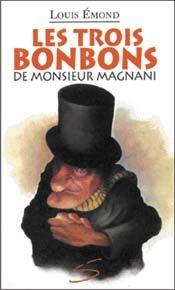 Les trois bonbons de monsieur Magnani, Louis Émond, illustré par Stéphane Poulin, Soulières éditeur, 64 pages