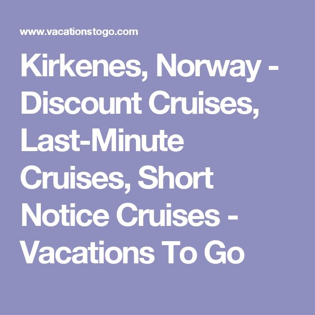 Kirkenes, Norway - Discount Cruises, Last-Minute Cruises, Short Notice Cruises - Vacations To Go