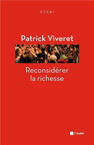 Reconsidérer la richesse de Patrick Viveret