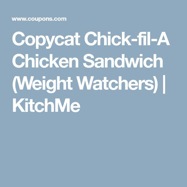 Copycat Chick-fil-A Chicken Sandwich (Weight Watchers) | KitchMe