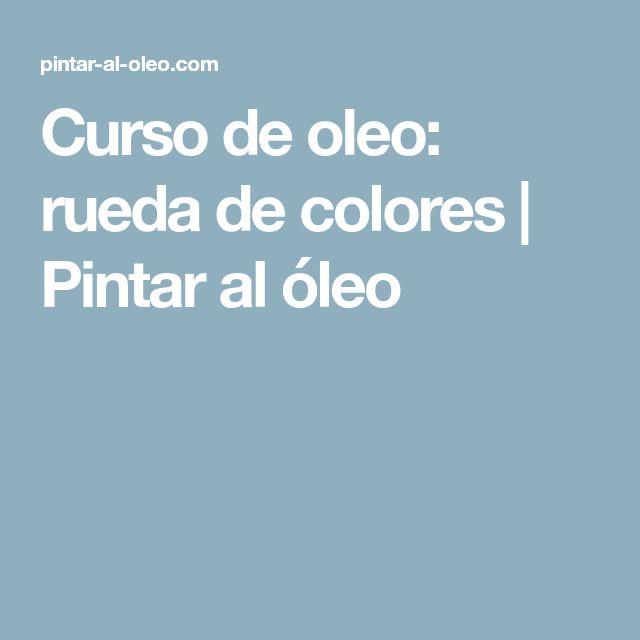 Curso de oleo: rueda de colores | Pintar al óleo