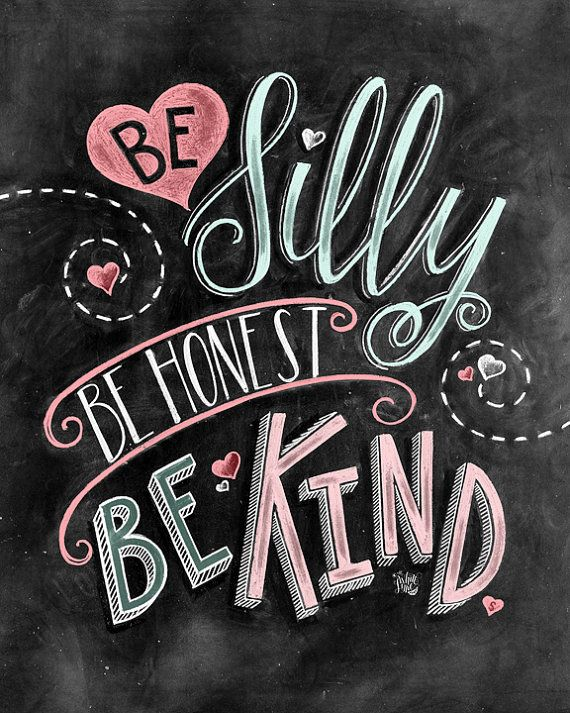 ♥ Be Silly, Be Honest, Be Kind ♥ ♥ L I S T I N G ♥ Each image is originally hand drawn with chalk and converted digitally. Chalkboard prints maintain the authenticity and dust of the original drawing smudge free. All prints are printed on Deep Matte Fujicolor Crystal Archive Professional Paper. ♥ F R A M I N G ♥ Frame in front of the glass of your frame for a more realistic chalkboard appearance, or frame behind the glass in areas where moisture is possible (bathrooms, sinks, etc...)…
