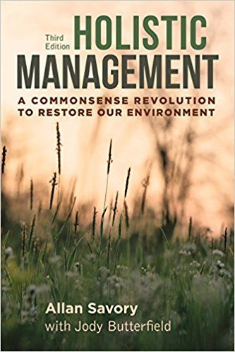 Holistic Management, Third Edition: A Commonsense Revolution to Restore Our Environment: Allan Savory, Jody TH=Butterfield: 9781610917438: AmazonSmile: Books