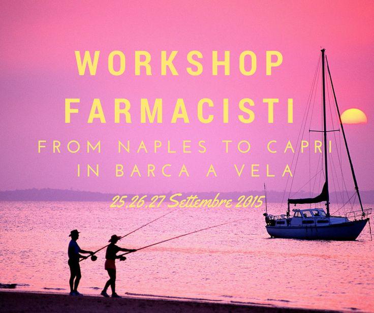 #Workshop #Formativo # farmacisti 25.26.27 SETTEMBRE 2015 from #Naples to #Capri in Barca at #Grandhotelquisisana