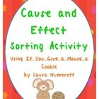 This FUN and meaningful reading activity includes a lesson plan and an activity using the cause and effect relationships from If You Give a Mouse a...