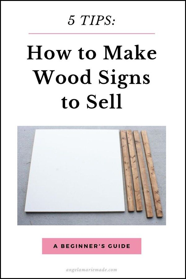 5 Tips On How To Make Wooden Signs To Sell Diy Wood Signs Things To Sell Wooden Signs Diy