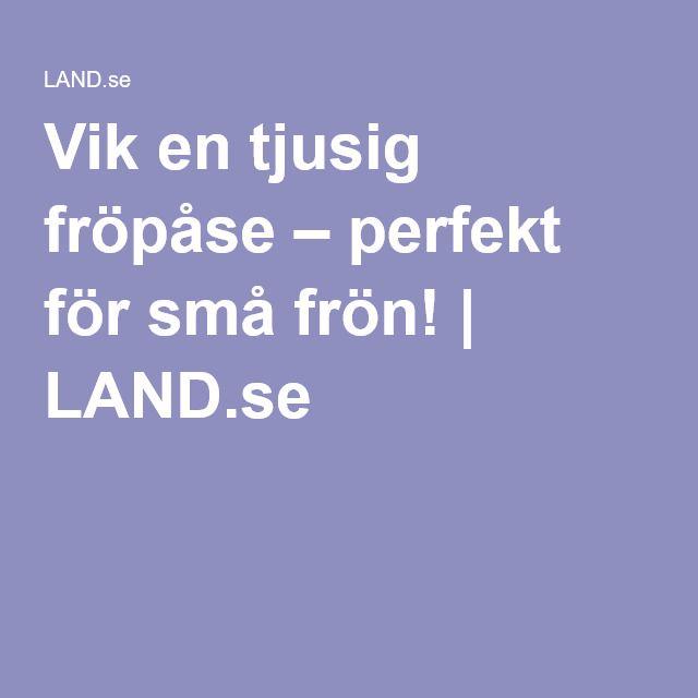 Vik en tjusig fröpåse – perfekt för små frön! | LAND.se