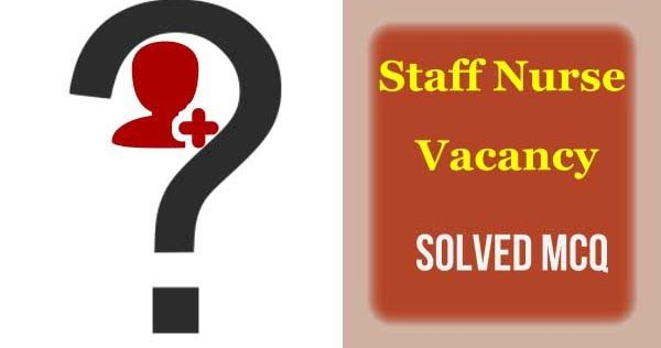 Most Possible solved MCQ for all nursing exam 2019