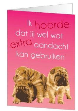 Stuur deze lieve hondjes op naar iemand die wel wat aandacht kan gebruiken.  Deze kaart is van kaartopmaat.nl