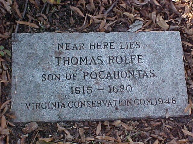 Thomas Rolfe (1615 - 1680).  Son of John Rolfe and Pocahontas.  Kippax Plantation, Hopewell, Virginia. Find A Grave Photos