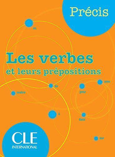 Les verbes et leurs prépositions  I. Chollet J.-M. Robert