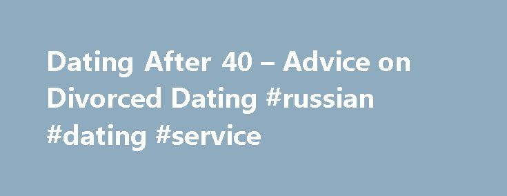 Dating After 40 – Advice on Divorced Dating #russian #dating #service http://dating.remmont.com/dating-after-40-advice-on-divorced-dating-russian-dating-service/  #dating over 40 # Dating After 40 A funny thing happened to me on the way to writing my latest novel, Queen Takes King, in which a 45-year-old finds herself single after her 25-year marriage disintegrates. I found myself single … Continue reading →