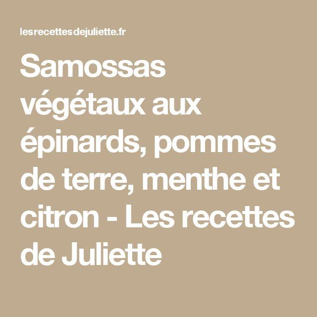 Samossas végétaux aux épinards, pommes de terre, menthe et citron - Les recettes de Juliette