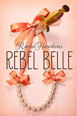 Libro #10: Rebel Belle de Rachel Hawkins