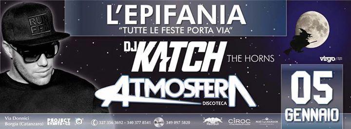5 Gennaio 2017   Atmosfera Discoteca L'Epifania • Special Guest: DJ KATCH  • Il party dell'Epifania, che tutte le feste porta via, avrà come ospite speciale DJ Katch! Dopo il successo di 'The Horns', tormentone del 2016, il celebre dj tedesco presenterà, in esclusiva nazionale, il nuovo singolo 'Lights Out'.   Due Aree Musicali ■ MAIN ROOM  ■ DEEP HOUSE   • PREVENDITA: 8,00 € • BOTTEGHINO: 13,00 €  Info: 340.3778541 Mirko   327.3563692 Manuel  • Blanco Privèe 25,00 € Uomo / Donna Con…