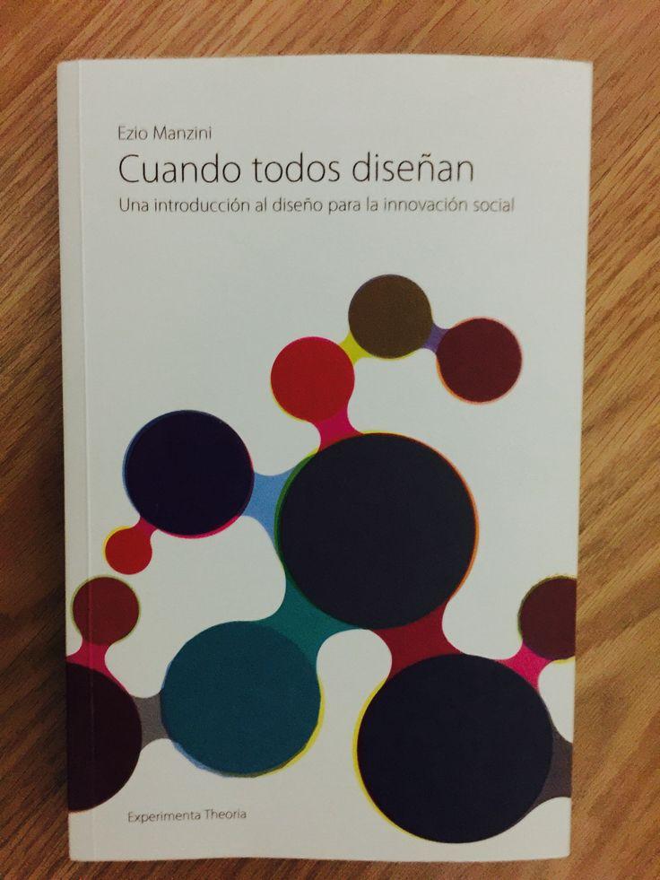 """""""Cuando todos diseñan"""", de Ezio Manzini. Para interesados en el codiseño y el diseño para la innovación social."""