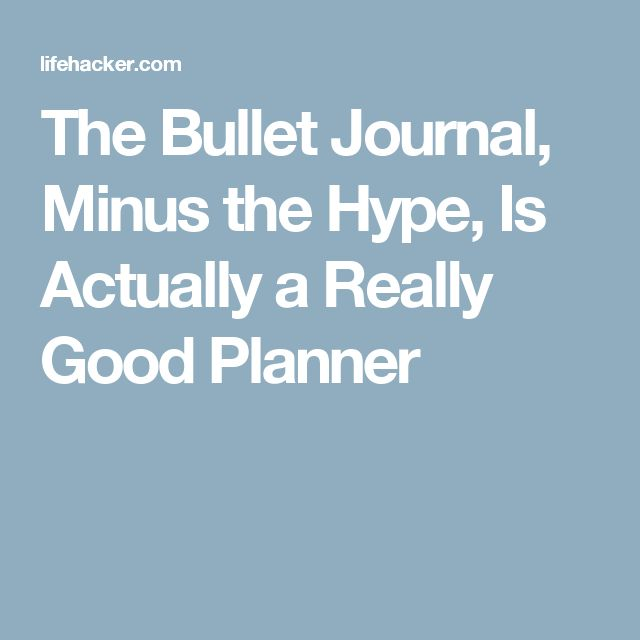 The Bullet Journal, Minus the Hype, Is Actually a Really Good Planner