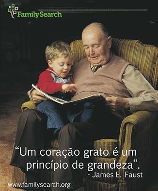 """""""Um coração grato é um princípio de grandeza."""" —James E. Faust O que em sua família lhe traz mais gratidão ao coração? www.FamilySearch.org #EncontreLeveEnsine #familysearch #CompartilheSuaFelicidade no grupo Facebook da Área Brasil em http://on.fb.me/1IE7B11"""