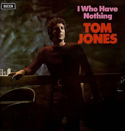 Tom Jones - I Who Have Nothing: Toms Jones