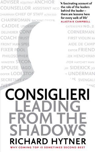 Consiglieri: Leading from the Shadows by Richard Hytner, http://www.amazon.co.uk/dp/B00IJKJTYQ/ref=cm_sw_r_pi_dp_VxLWub1AZ2E4R