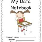 This is a 22 page packet with pages for students to fill out for their Data Notebook. Pages included: Title Page, Class Mission Statement, Quarterl...