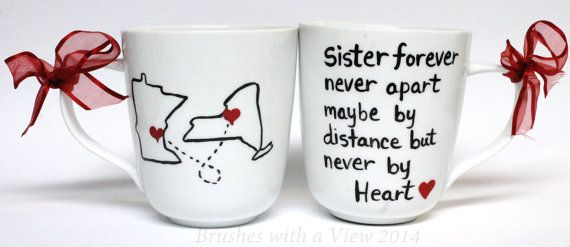 Sister's Forever Never apart maybe in distance but never by heart,State Mug//Miss you mug //state to state mug