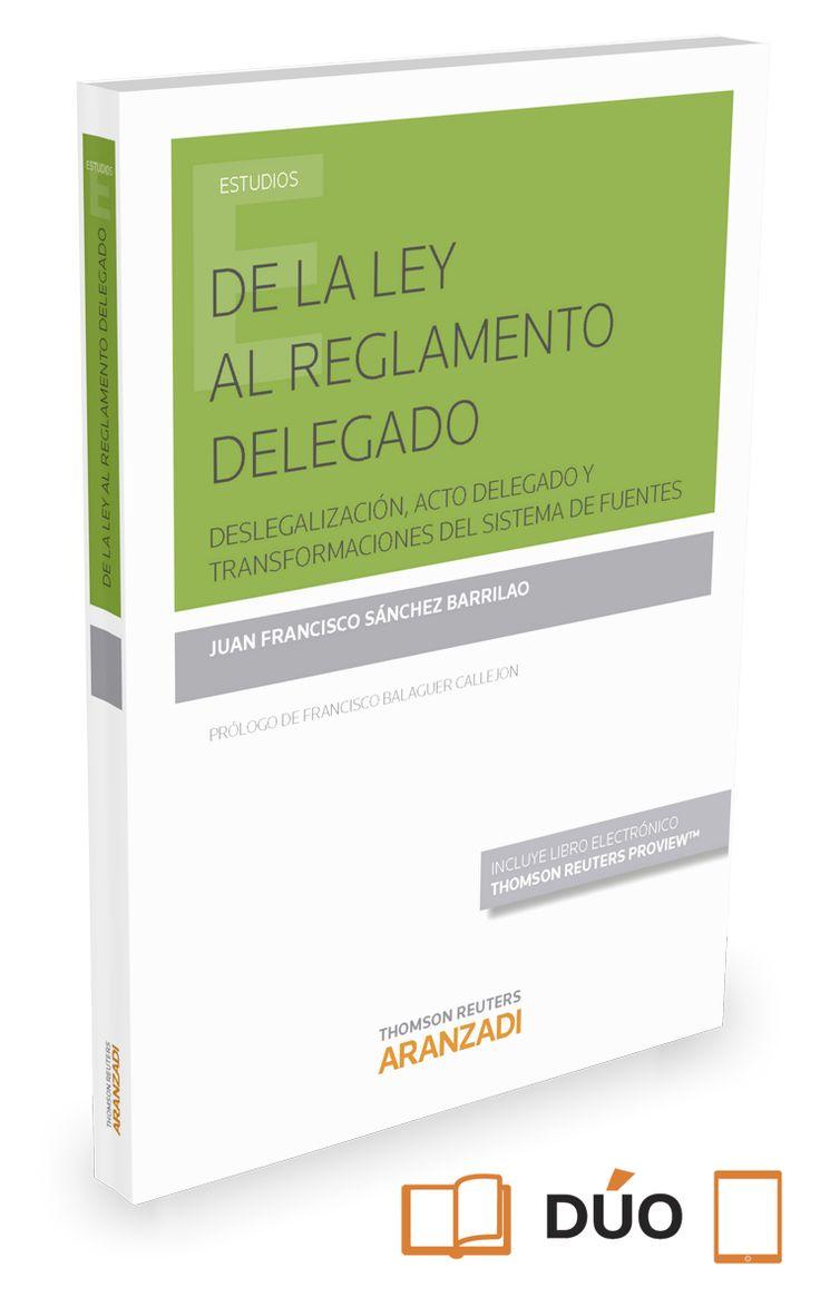 De la ley al reglamento delegado : deslegalización, acto delegado y…