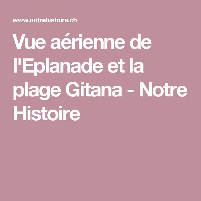 Vue aérienne de l'Eplanade et la plage Gitana - Notre Histoire