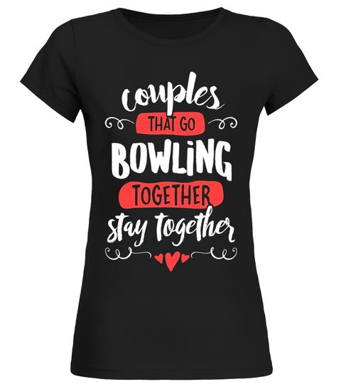 Couples Bowling T-Shirt - Stay Together! bowling shirt,big lebowski bowling shirt,bowling shirt kids,bowling shirt funny,bowling shirt with pocket,bowling shirt 4xl,split happens bowling shirt,retro bowling shirt,girls bowling shirt,bowling green massacre t shirt,bowling green state university shirt,50s bowling shirt,bowling shirt youth,bowling shirt mens,bowling shirt 3x,bowling