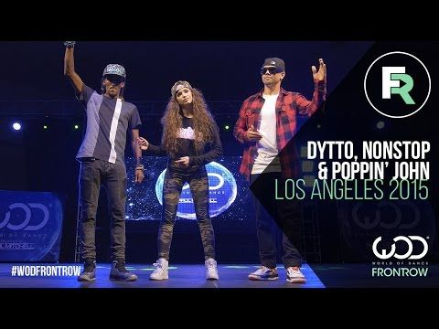 Nonstop, Dytto, Poppin John | FRONTROW | World of Dance Los Angeles 2015 | #WODLA15 - YouTube