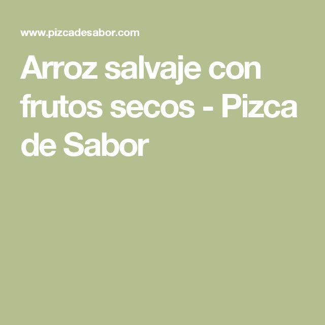 Arroz salvaje con frutos secos - Pizca de Sabor