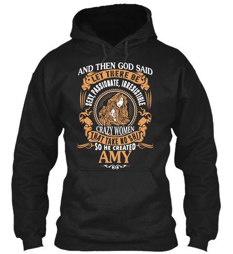 God Create Amy Name Shirt Black Sweatshirt Front