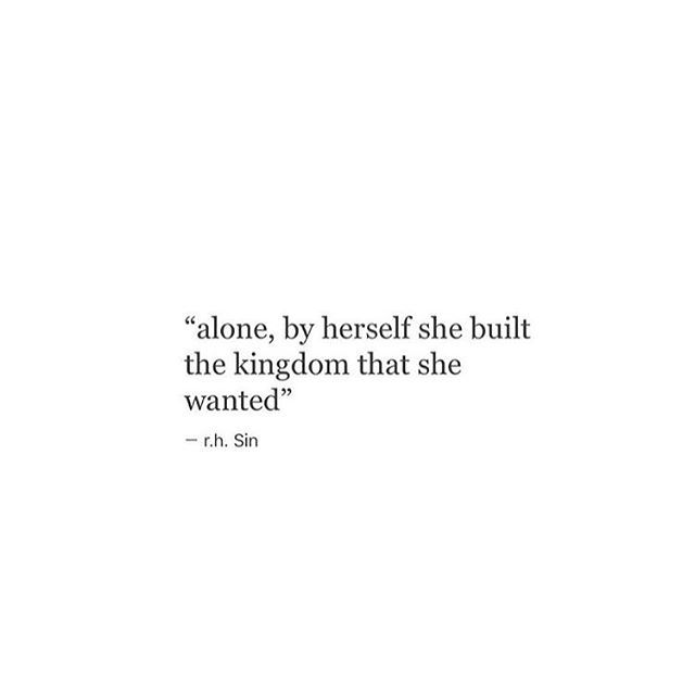 Alone, by herself she built the kingdom that she wanted.