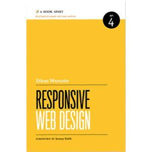 Responsive Web Design. By the one and only Ethan Marcotte. (brief books for people who make websites)