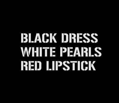 Black Dress White Pearls Red Lips Quotes Fashion Quotes Style