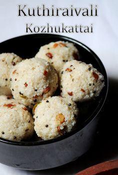 Kuthiraivali Kozhukattai Recipe - Barnyard Millet Recipes