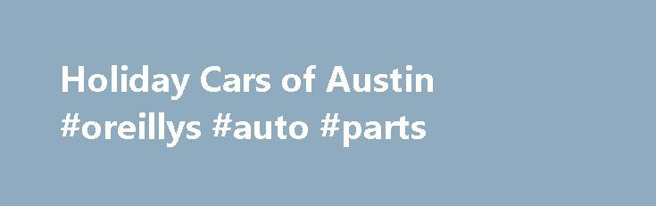 Holiday Cars of Austin #oreillys #auto #parts http://uk.remmont.com/holiday-cars-of-austin-oreillys-auto-parts/  #auto holidays # Holiday Cars of Austin Has New Dodge, Jeep, RAM, Chrysler Models For Sale in the Albert Lea, Owatonna, Rochester, MN & Mason City, IA Area Our love of new and used Dodge, Jeep, RAM or Chrysler models is what drives us to deliver exceptional customer service at our showroom and service center in Austin. If you want to learn everything you can about your next car…