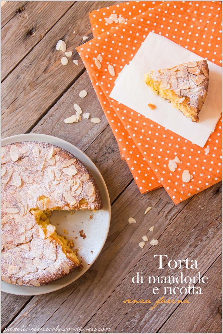 Torta di mandorle e ricotta senza farina - Flourless almond and ricotta cake