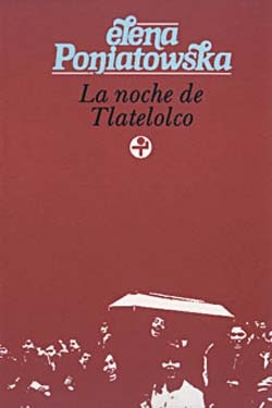 """""""La noche de Tlatelolco"""" de Elena Poniatowska -  el que no puede faltar."""