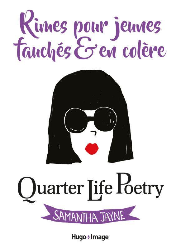 Quarter Life Poetry – Rimes pour jeunes, fauchés & en colère
