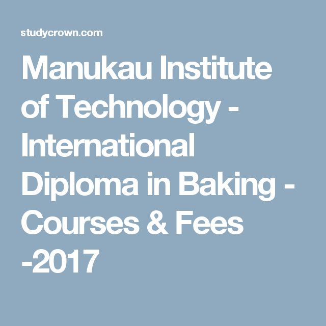 Manukau Institute of Technology - International Diploma in Baking - Courses & Fees -2017