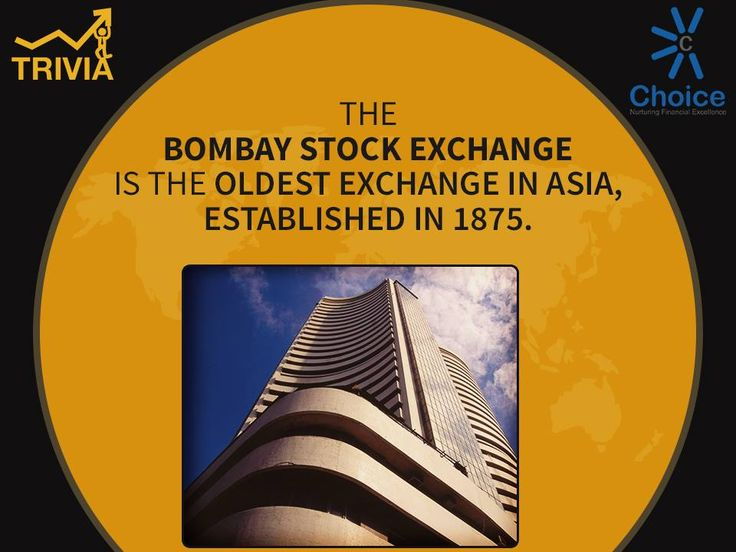Choice Broking ‪Trivia :Established in 1875, Bombay Stock Exchange (‪‎BSE) is the oldest stock exchange in ‪Asia. It received a permanent recognition from the Government of ‪India under the Securities Contracts (Regulation) Act, 1956.